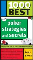 1000 Best Poker Strategies and Secrets ebook by Susie Isaacs