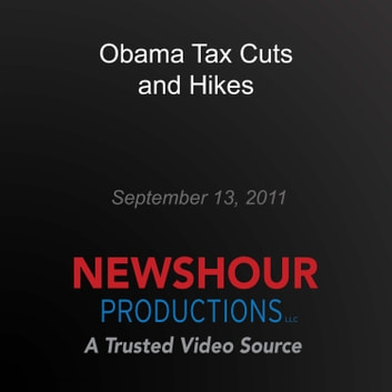 Obama Tax Cuts and Hikes audiobook by PBS NewsHour