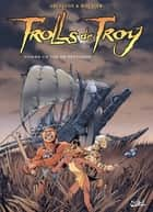 Trolls de Troy T03 - Comme un vol de Pétaures ebook by Christophe Arleston, Jean-Louis Mourier, Claude Guth