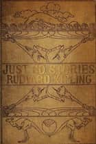 Just So Stories, Illustrated ebook by Rudyard Kipling