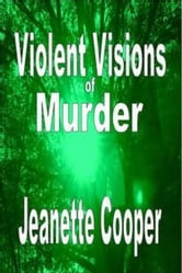 Violent Visions of Murder ebook by Jeanette Cooper