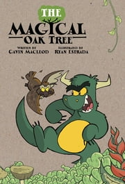 The Magical Oak Tree ebook by Gavin R Macleod,Ryan Estrada