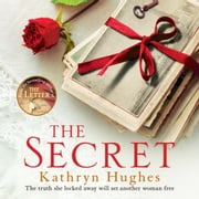 The Secret - A gripping novel of how far a mother would go for her child from the #1 author of The Letter audiobook by Kathryn Hughes
