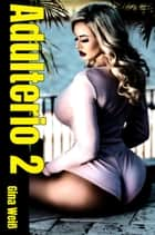 Adulterio 2 ebook by