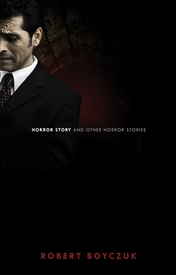 Horror Story and Other Horror Stories ebook by Robert Boyczuk