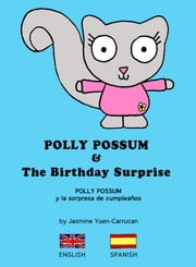 Polly Possum and the Birthday Surprise (Bilingual English - Spanish) - A children's picture book with two languages ebook by Jasmine Yuen-Carrucan