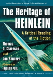 The Heritage of Heinlein - A Critical Reading of the Fiction ebook by Thomas D. Clareson,Joe Sanders,Donald E. Palumbo