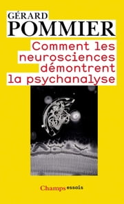 Comment les neurosciences démontrent la psychanalyse ebook by Gérard Pommier
