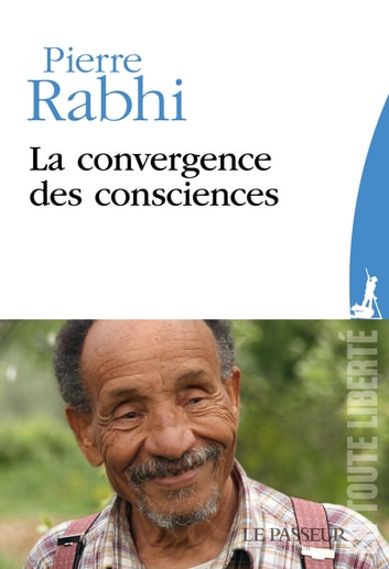 La convergence des consciences ebook by Pierre Rabhi,Bernard Chevilliat