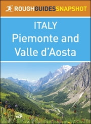 The Rough Guide Snapshot Italy: Piemonte and Valle d'Aosta ebook by Rough Guides