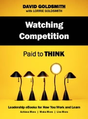Watching Competition - Paid to Think ebook by David Goldsmith
