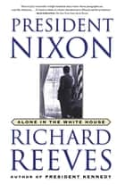 President Nixon ebook by Richard Reeves