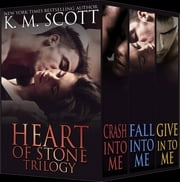 Heart of Stone Trilogy Box Set ebook by K.M. Scott