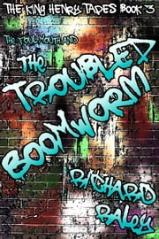 The Foul Mouth and the Troubled Boomworm ebook by Richard Raley