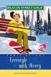 Freestyle with Avery ebook by Annie Bryant