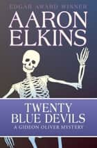 Twenty Blue Devils ebook by Aaron Elkins