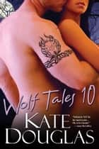 Wolf Tales X ebook by Kate Douglas