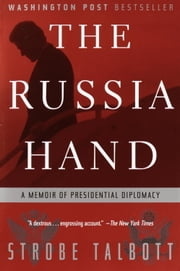 The Russia Hand - A Memoir of Presidential Diplomacy ebook by Strobe Talbott