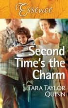 Second Time's The Charm ebook by Tara Taylor Quinn
