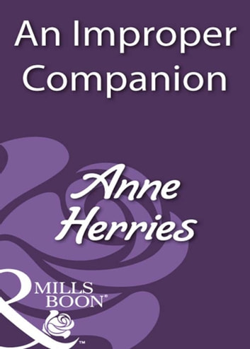 An Improper Companion (Mills & Boon Historical) ebook by Anne Herries