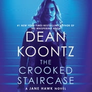 Crooked Staircase, The - A Jane Hawk Novel Audiolibro by Dean Koontz
