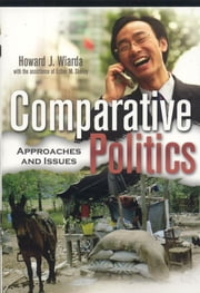 Comparative Politics - Approaches and Issues ebook by Howard J. Wiarda,Esther M. Skelley