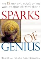 Sparks of Genius ebook by Robert S. Root-Bernstein,Michele M. Root-Bernstein