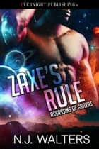 Zaxe's Rule ebook by N. J. Walters