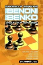Dangerous Weapons: The Benoni and Benko ebook by John Emms, Chris Ward, Richard Palliser, Gawain Jones
