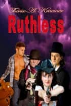 Ruthless ebook by Therese A Kraemer