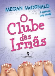 O clube das irmãs ebook by Megan McDonald