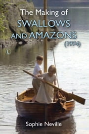 The Making of Swallows and Amazons (1974) ebook by Sophie Neville