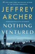 Nothing Ventured 電子書 by Jeffrey Archer