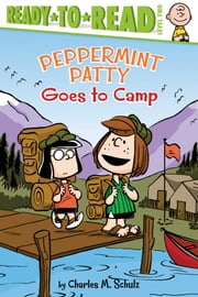 Peppermint Patty Goes to Camp ebook by Charles  M. Schulz,Vicki Scott,Maggie Testa