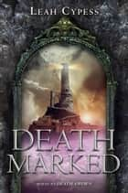 Death Marked ebook by Leah Cypess
