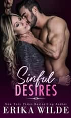 Sinful Desires ebook by Erika Wilde