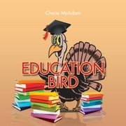 EDUCATION BIRD ebook by Cherie McAdam