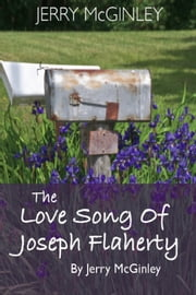 The Love Song of Joseph Flaherty ebook by Jerry McGinley