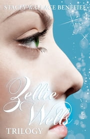 Zellie Wells Trilogy (Glimpse, Glimmer, Glow) ebook by Stacey Wallace Benefiel