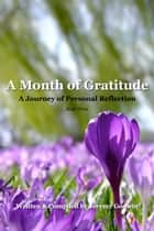 A Month of Gratitude - A Journey of Personal Reflection ebook by Jeremy Godwin