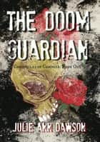 The Doom Guardian - Chronicles of Cambrea ebook by Julie Ann Dawson
