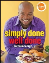 Simply Done, Well Done ebook by Aaron McCargo