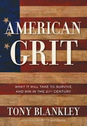 American Grit - What It Will Take to Survive and Win in the 21st Century ebook by Tony Blankley