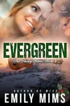 Evergreen ebook by Emily Mims