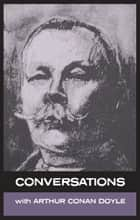 Conversations with Arthur Conan Doyle ebook by Simon Parke,Arthur Conan Doyle