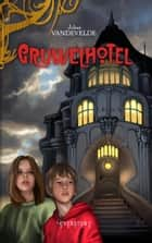 Gruwelhotel ebook by Johan Vandevelde