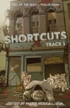 SHORTCUTS: Track 1 ebook by Grant Stone, I.K. Paterson-Harkness, Lee Murray,...