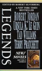 Legends-Vol. 3 Stories By The Masters of Modern Fantasy ebook by Robert Silverberg,Terry Pratchett,Ursula K. Le Guin,Tad Williams,Robert Jordan