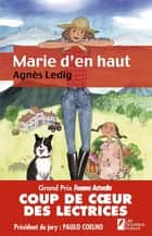 Marie d'en haut eBook by Agnes Ledig