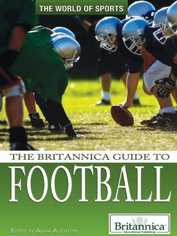 The Britannica Guide to Football ebook by Britannica Educational Publishing